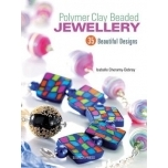 Polymer Clay Beaded Jewellery: 35 Beautiful Designs